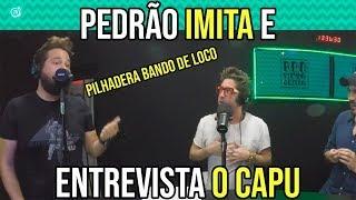 PedrAO Imita E Entrevista O Capu