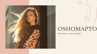 Oshomapto - Piran Khan ft. Ovik Rahman & Nilam Sen || Bangla new song 2017