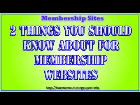 Membership Websites – 2 Things You Should Know About for Membership Websites