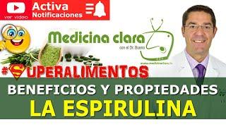 Espirulina | Superalimento no tan interesante | Beneficios reales | Medicina Clara con el Dr. Bueno