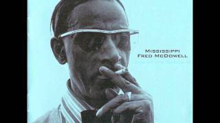 Mississippi Fred Mcdowell- Meet Me In Froggy Bottom (High Definition)