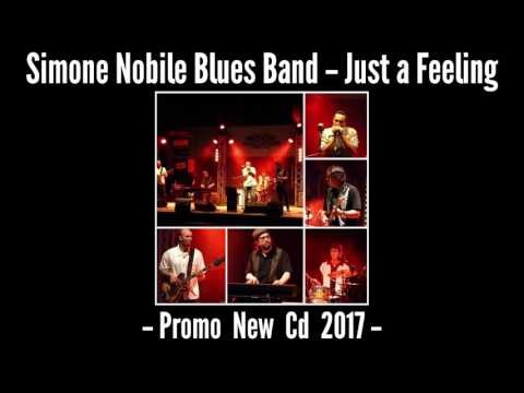 Simone Nobile Blues Band - Just a feeling - Promo New CD 2017