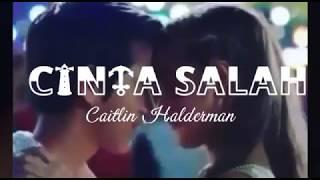 Gambar cover Caitlin Halderman ~ Cinta Salah ost ACDS