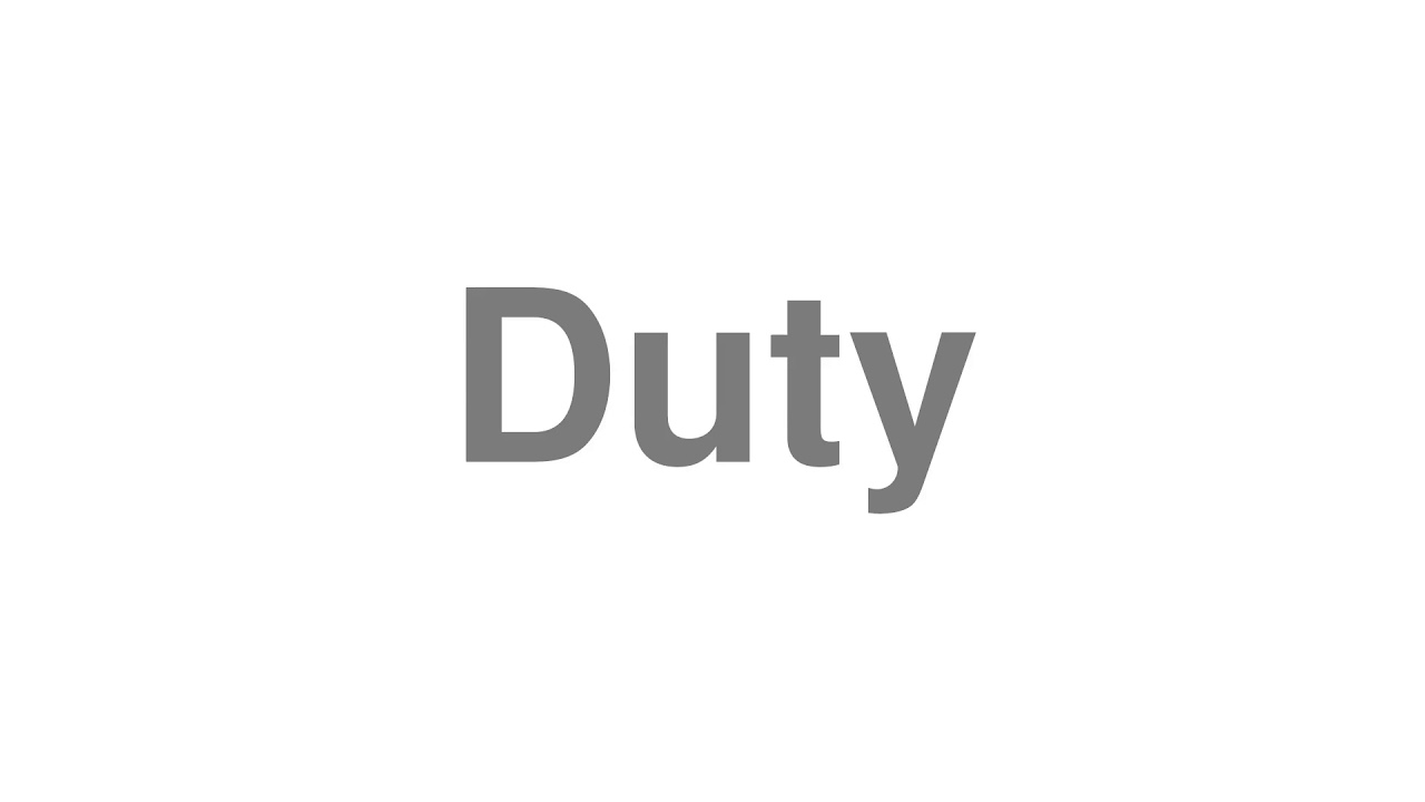 """How to pronounce """"Duty"""" [Video]"""