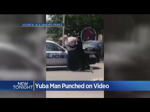 Charges Dropped Against Man Punched By Yuba City Police Officer