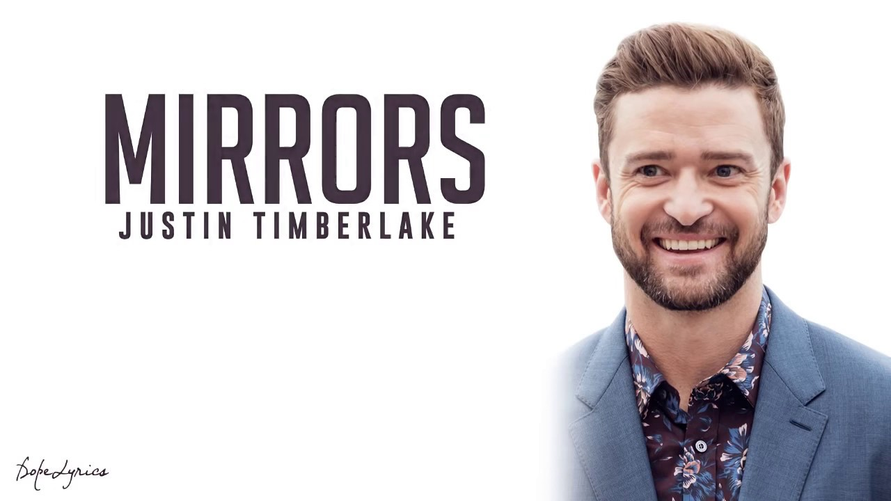 Mirrors - Justin Timberlake Lyrics 🎵 - YouTube