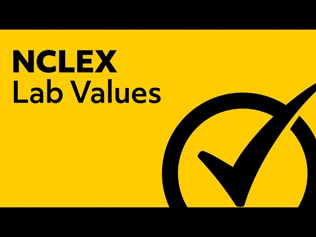 Lab Values | NCLEX Review
