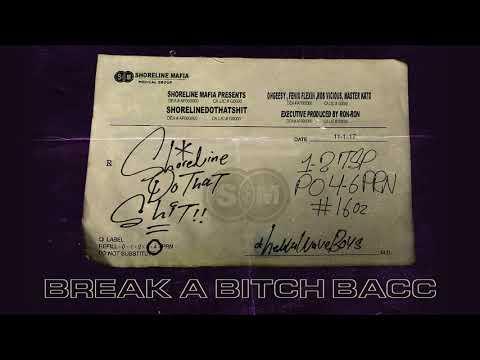 Shoreline Mafia - Break a Bitch Bacc [Official Audio]