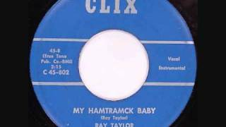 "Ray Taylor - ""My Hamtramck Baby"" - CLIX RECORDS (Detroit rockabilly)"