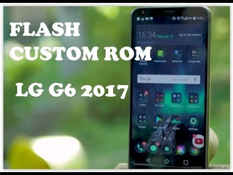 How to Flash A Custom ROM On any Android LG - LG G6 Edition (2017)