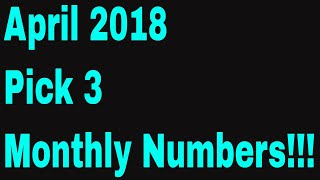 April 2018 Pick 3 Monthly numbers!!!