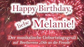 Happy Birthday, liebe Melanie! Alles Gute zum Geburtstag!