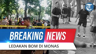 BREAKING NEWS: Ledakan Bom di Monas, Dua Anggota TNI Jadi Korban Ledakan