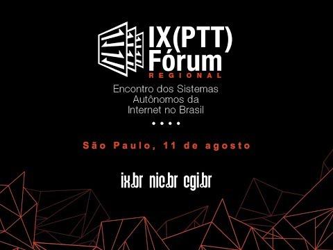 IX (PTT) Fórum Regional - São Paulo 11/08/2017 (Parte 1)