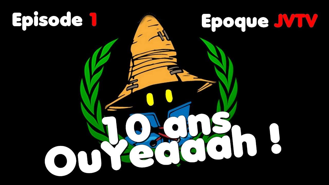 Bibi300 ~ 10 ans OuYeaaah ! Epoque JVTV | Episode 1/4