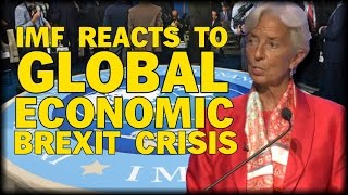 IMF REACTS TO GLOBAL ECONOMIC CRISIS FOLLOWING BREXIT