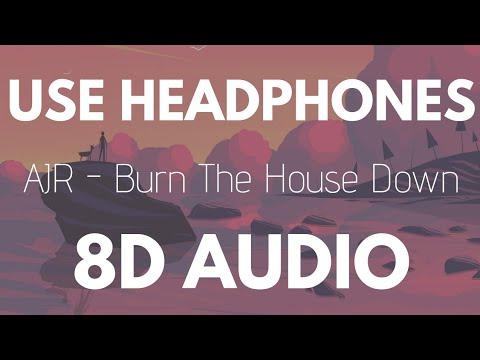 AJR - Burn The House Down (8D AUDIO)