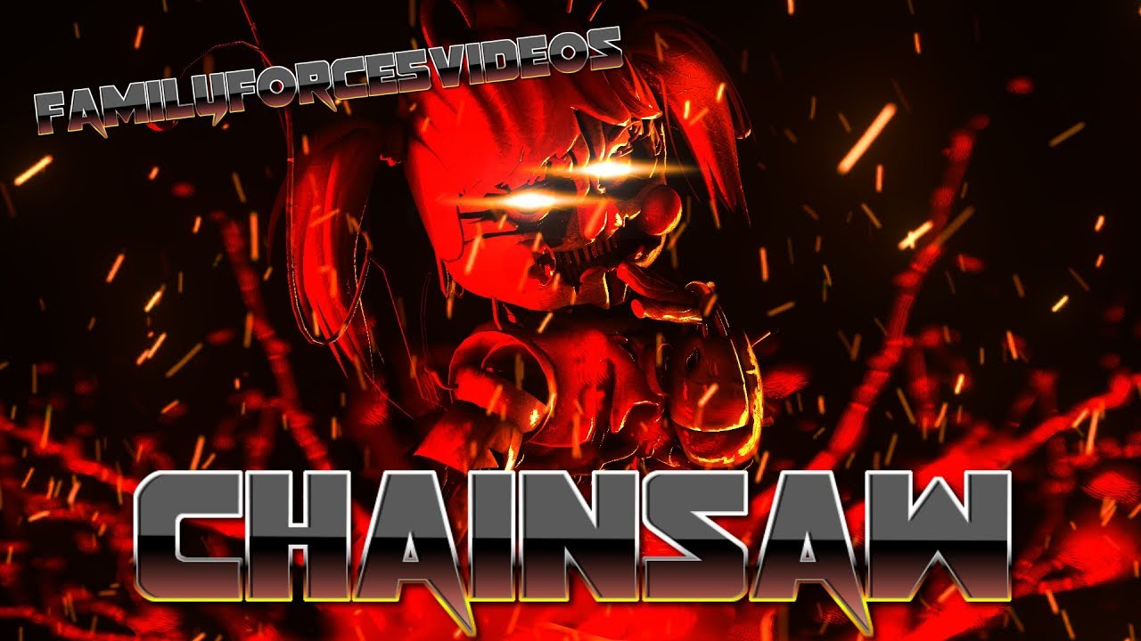 SFM\SHORT| Chainsaw | Family Force 5 - Chainsaw