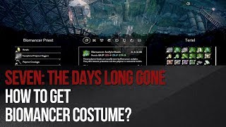 Seven: The Days Long Gone - How to get Biomancer costume?