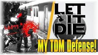 My Season 4 TDM Defense!!! | Let It Die #141 | [MY TDM Setup]