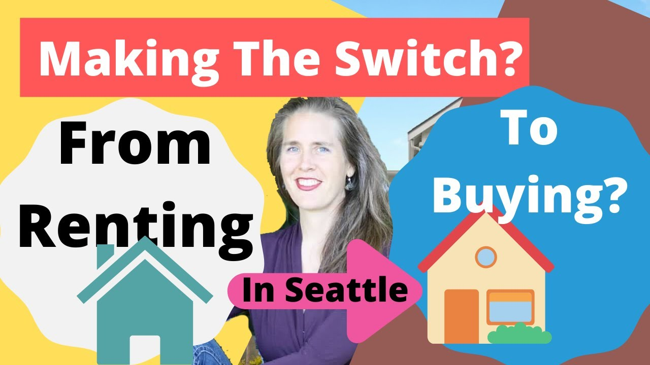 Thinking about Switching From Renting To Buying? - Day In The Life of A Seattle Real Estate Agent