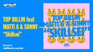 Top Billin - Skillsei feat. Matti 8 & Sonny