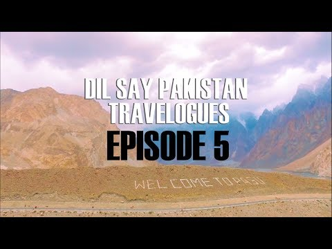 Dil Say Pakistan Travelouge Series - Episode 5