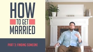 How to Get Married: Finding Someone
