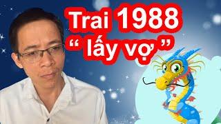 Trai 1988 Mậu Thìn lấy vợ tuổi nào đẹp giàu sang thành đạt - Phong thủy người Việt