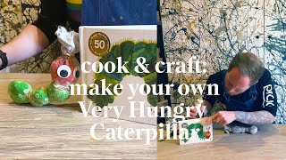 Make your own Very Hungry Caterpillar | Cook & Craft  | Learn at Home with Maggie & Rose