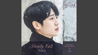 하현상 - Slowly Fall (반의반 A PIECE OF YOUR MIND OST Part 1)