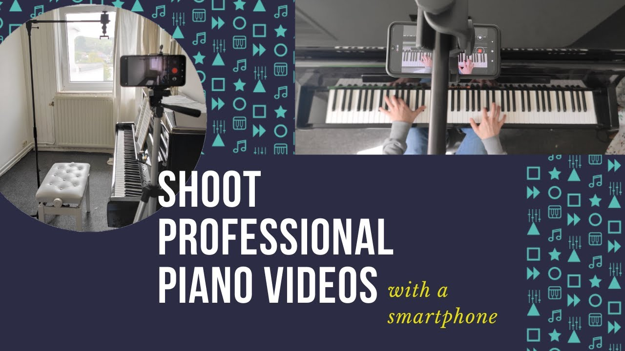 Download How to shoot professional piano videos using a smartphone