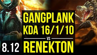 GANGPLANK vs RENEKTON (TOP) ~ KDA 16/1/10, Legendary ~ Korea Master ~ Patch 8.12