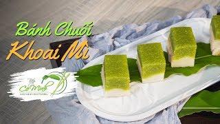 Bếp Cô Minh | Tập 123: Làm Bánh Chuối Khoai Mì ngon lạ miệng (Vietnamese Tapioca Banana Cake)