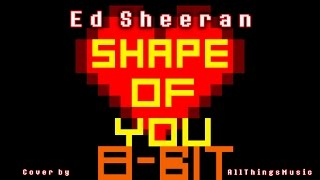 Shape of You (Ed Sheeran) | 8-Bit/Old Game Style Version
