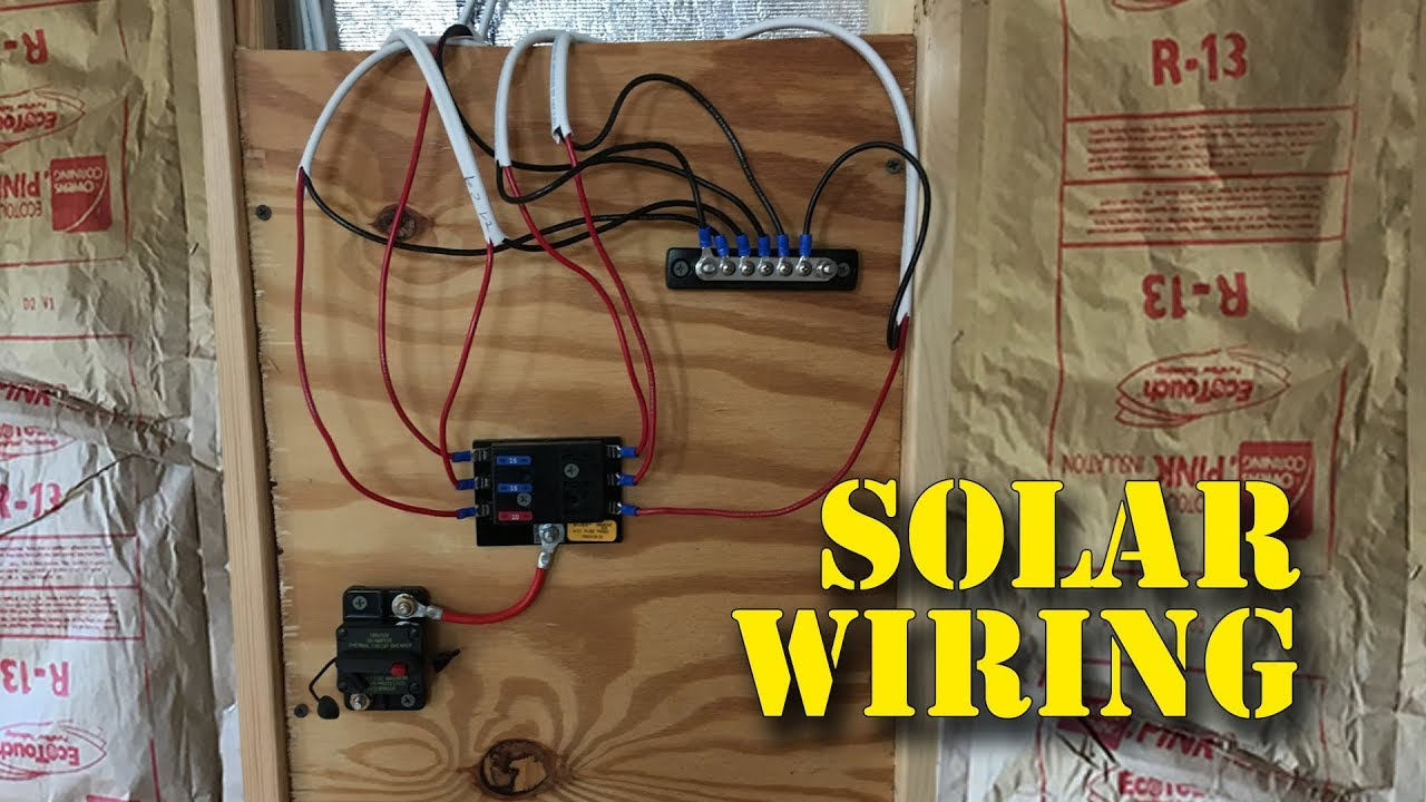 episode 4 - small cabin solar, circuit breaker, fuse panel, buss bar wiring  12 volt