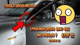 Szkoła Druciarstwa Wymiana Drzwi BMW E65 Nie Pasują ??? WTF !!! część 2 Wazzup :)