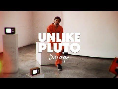 Unlike Pluto – Dosage