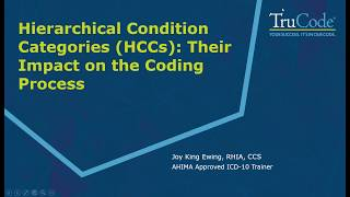 Hierarchical Condition Categories HCCs: Their Impact on the Coding Process