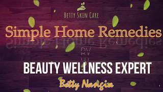 Part -2 Winter Skin Care - Simple Home Remedies -By Betty Nangia
