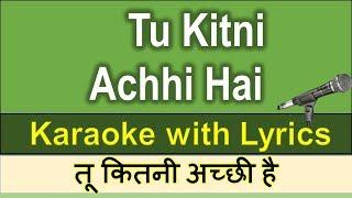 Tu Kitni Achhi Hai  KARAOKE with Lyrics Hindi & English - Bollywood Hit Song - Raja Aur Runk