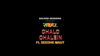 Download Bacardi Sessions: Ritviz - Chalo Chalein feat. Seedhe Maut [Official Audio] Mp3 and Videos