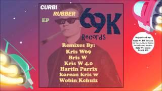 Curbi - Rubber (Kris W 69 Remix)