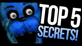 TOP 5 HIDDEN SECRETS! - Five Nights At Freddy's (PARODY)