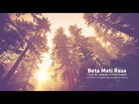 BETA MATI RASA (Cover by Kilal Ista ft. Rezha Regitta)