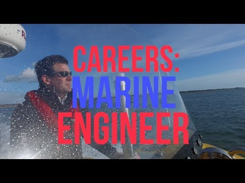 Careers - Marine Engineer - Advice on where to start, traini