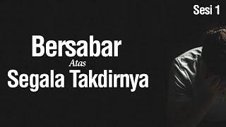 Bab 35 Sabar Atas Segala Takdirnya (Sesi 1) - Ustadz Ahmad Zainuddin Al Banjary