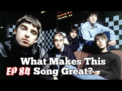 What Makes This Song Great?™ Ep84 OASIS 2