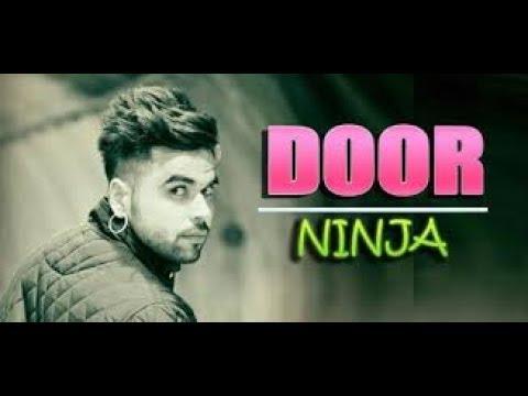 Door (Full Song|| LYRICS || CHANNA MEREYA || NINJA || Latest Punjabi new song 2017 ||