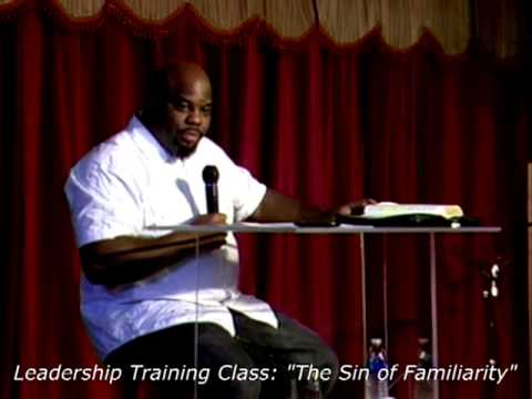 "Leadership Training Class: ""The Sin of Familiarity"""